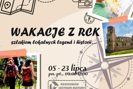 Na środku: Wakacje z RCk, szlakiem lokalnych legend i historii. Na dole zdjęcie dwóch dziewczynek z plecakami podpierających się kijami.  Po prawej stronie zdjęcie dziecka oglądającego obrazek, niżej zdjęcie zamku w Drzewicy.