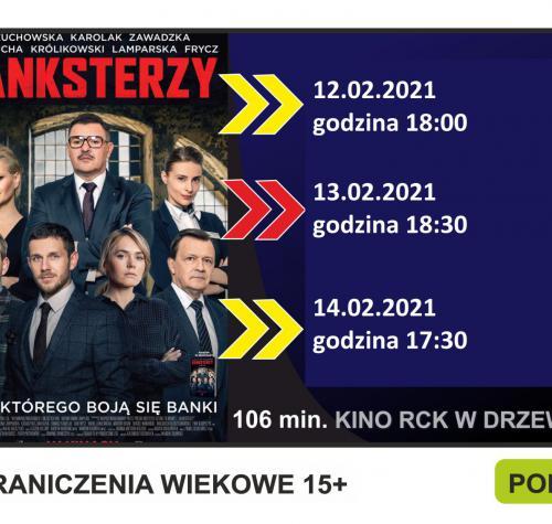 Grafika przedstawia plakat filmu Banksterzy oraz informacje o terminach wyświetlania filmu 12.02.2021 godzina 18:00, 13.02.2021 godzina 18:30 oraz 14.02.2021 godzina 17:30. Na plakacie grupa ludzi.
