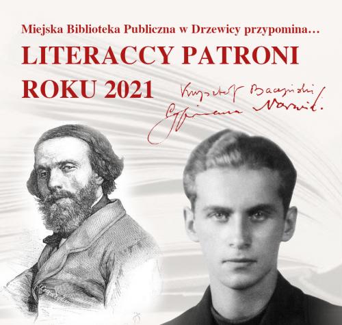 Zdjęcie przedstawia literackich patronów roku 2021: C. K. Norwida i K. K. Baczyńskiego. Portrety poetów zostały opatrzone ich autografami.