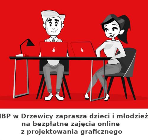 Na czerwonym tle widać chłopca i dziewczynę, uśmiechniętych i zadowolonych, siedzących przy stoliku. Przed nimi stoją laptopy. Na dole napis zachęcający dzieci i młodzież do udziału w bezpłatnych zajęciach online z projektowania graficznego.
