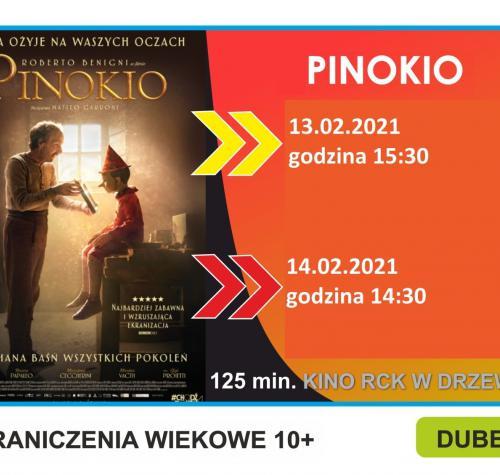 Grafika przedstawia plakat filmu Pinokio oraz informacje o terminach wyświetlania filmu 13.02.2021 godzina 15:30 oraz 14.02.2021 godzina 14:30. Na plakacie mężczyzna z drewnianym dzieckiem w ciemnym pomieszczeniu.
